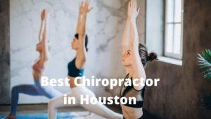 best chiropractor in Houston