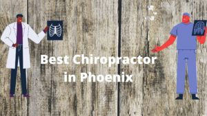 Read more about the article 7 Best Chiropractor in Phoenix, U.S.A – September 2021 (Reviews)